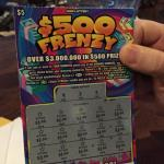 We were unofficially celebrating Spike's (Swish)  B-Day. I bought him a card  with two $5 Ohio Instant  Lottery tickets in it. On one  ticket called $500 Frenzy he won on every thing he scraped off of the ticket for  a total of $20. It was on a $5 ticket. Here it is!