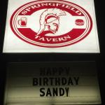 The sign out front at the new  Springfield Tavern wishing  Sandy a Happy Birthday!
